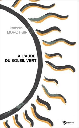 Couverture-IsabelleMorotSir-ALAubeDuSoleilVert