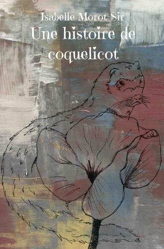 Couverture-IsabelleMorotSir-unehistoiredecoquelicot
