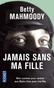 Couverture du livre : Jamais sans ma fille de Betty Mahmoody