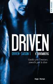 Couverture du tome 1 de la saga : Driven de K. Bromberg
