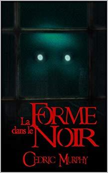 Couverture-CedricMurphy-LaFormeDansLeNoir