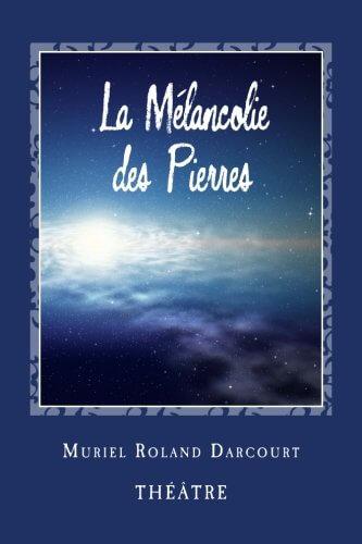 LaMelancolieDesPierres-MurielRolandDarcourt